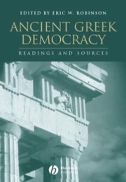 Robinson, Eric W. - Ancient Greek Democracy: Readings and Sources, e-bok