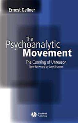 Brunner, Jose - The Psychoanalytic Movement: The Cunning of Unreason, e-kirja