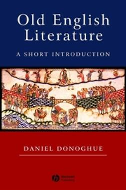 Donoghue, Daniel - Old English Literature: A Short Introduction, ebook