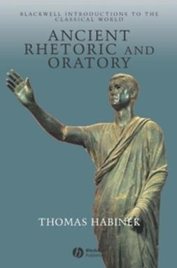 Habinek, Thomas - Ancient Rhetoric and Oratory, e-bok