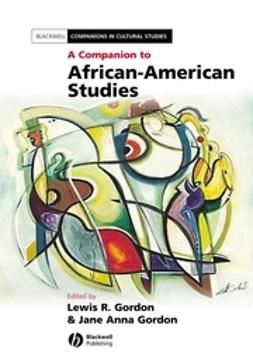 Gordon, Jane Anna - A Companion to African-American Studies, ebook