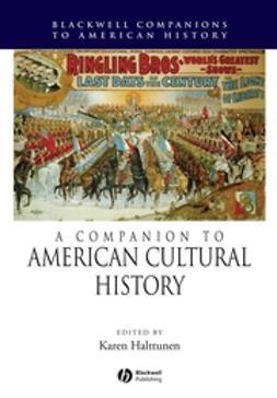 Halttunen, Karen - A Companion to American Cultural History, ebook