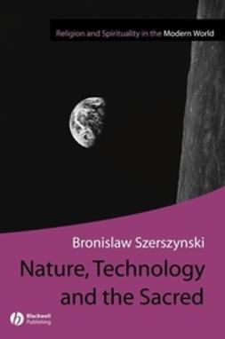 Szerszynski, Bronislaw - Nature Technology and the Sacred, ebook
