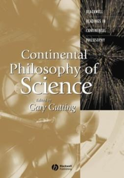 Gutting, Gary - Continental Philosophy of Science, ebook