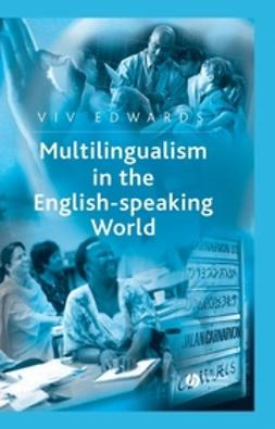 Edwards, Viv - Multilingualism in the English-Speaking World: Pedigree of Nations, ebook