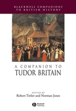 Jones, Norman - A Companion to Tudor Britain, e-bok