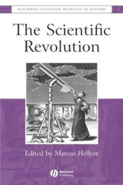 Hellyer, Marcus - The Scientific Revolution: The Essential Readings, ebook