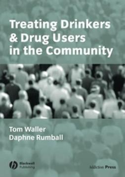Rumball, Daphne - Treating Drinkers and Drug Users in the Community, ebook