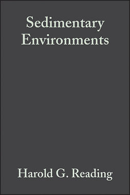Reading, Harold G. - Sedimentary Environments: Processes, Facies and Stratigraphy, ebook