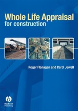 Flanagan, Roger - Whole Life Appraisal: for Construction, e-bok