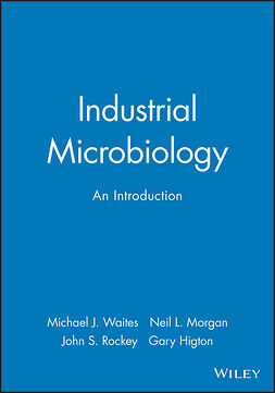 Higton, Gary - Industrial Microbiology: An Introduction, e-bok