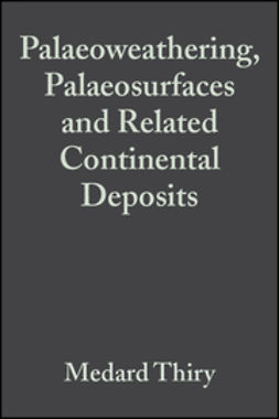 Thiry, Medard - Palaeoweathering, Palaeosurfaces and Related  Continental Deposits: Special Publication 27 of the IAS, e-bok