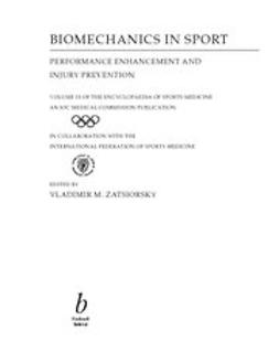 Zatsiorsky, Vladimir - Biomechanics in Sport: Performance Enhancement and Injury Prevention: Olympic Encyclopaedia of Sports Medicine, ebook