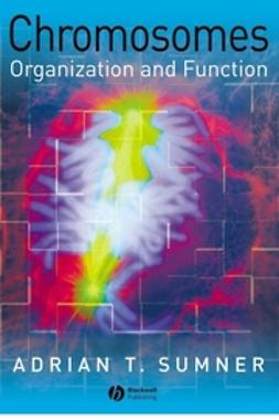 Sumner, Adrian T. - Chromosomes: Organization and Function, ebook