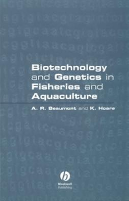 Beaumont, Andy - Biotechnology and Genetics in Fisheries and Aquaculture, e-bok