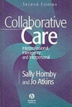 Hornby, Sally - Collaborative Care: Interprofessional, Interagency and Interpersonal, ebook