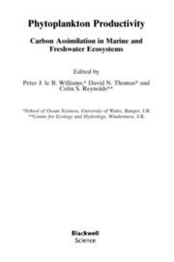 Reynolds, Colin S. - Phytoplankton Productivity: Carbon Assimilation inMarine and Freshwater Ecosystems, e-bok