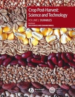 Farrell, Graham - Crop Post-Harvest: Science and Technology, Durables Case Studies in the handling and storage of durable commodities, ebook