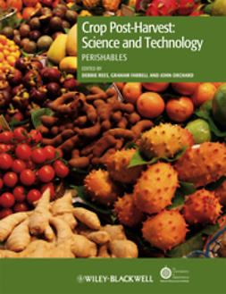 Rees, Debbie - Crop Post-Harvest: Science and Technology, Perishables, e-bok