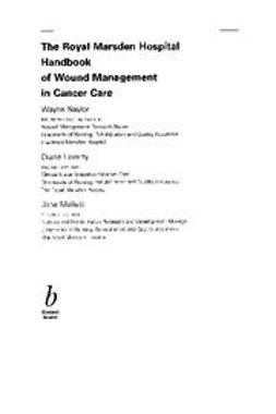Laverty, Diane - The Royal Marsden Hospital Handbook of Wound Management In Cancer Care, ebook
