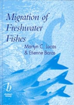 Lucas, Martyn - Migration of Freshwater Fishes, ebook
