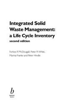 McDougall, Forbes R. - Integrated Solid Waste Management: A Life Cycle Inventory, ebook