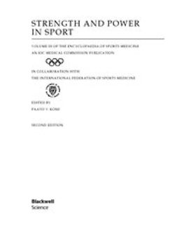Komi, Paavo - Strength and Power in Sport: Olympic Encyclopedia of Sports Medicine, ebook