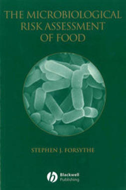 Forsythe, Stephen J. - The Microbiological Risk Assessment of Food, e-bok