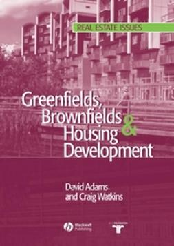 Adams, David - Greenfields, Brownfields and Housing Development, ebook