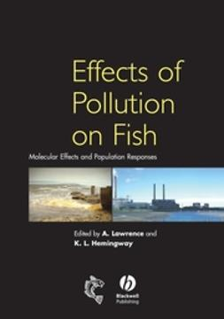 Hemingway, Krystal - Effects of Pollution on Fish: Molecular Effects and Population Responses, ebook