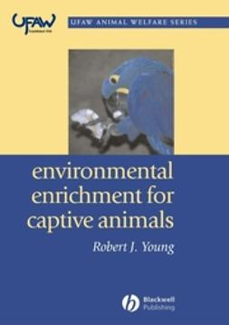 Young, Robert J. - Environmental Enrichment for Captive Animals, ebook