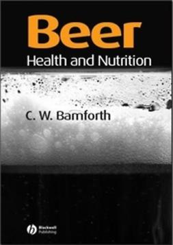 Bamforth, Charles W. - Beer: Health and Nutrition, ebook