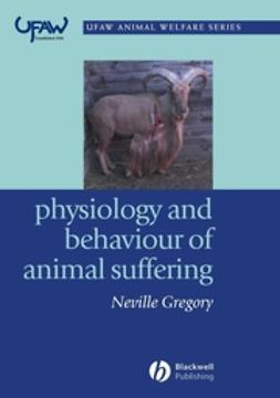 Gregory, Neville G. - Physiology and Behaviour of Animal Suffering, ebook