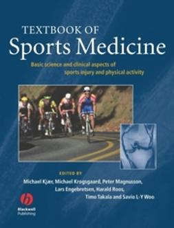 Engebretsen, Lars - Textbook of Sports Medicine: Basic Science and Clinical Aspects of Sports Injury and Physical Activity, e-kirja