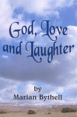 Bythell, Marian - God, Love and Laughter, ebook