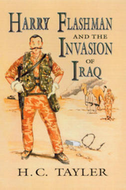 Tayler, H C - Harry Flashman and the Invasion of Iraq, ebook