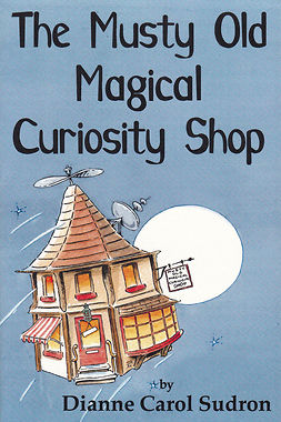 Sudron, Dianne Carol - The Musty Old Magical Curiosity Shop, e-bok