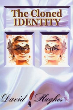 Hughes, David - The Cloned Identity, ebook
