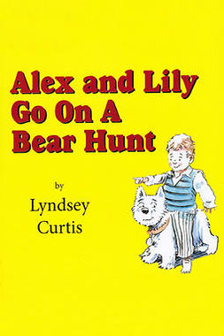 Curtis, Lyndsey - Alex and Lily Go On a Bear Hunt, e-bok
