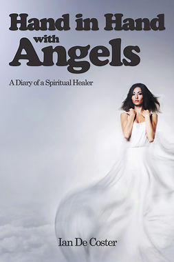 Coster, Ian De - Hand In Hand With Angels, ebook