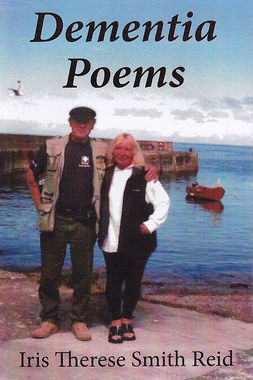 Reid, Iris Therese Smith - Dementia Poems, ebook