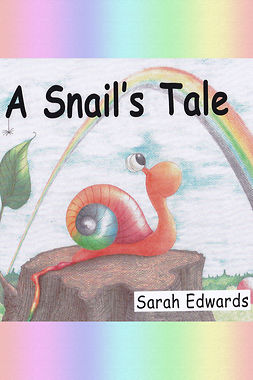 Edwards, Sarah - A Snail's Tale, ebook