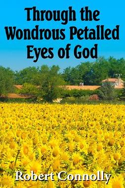 Robert, Connolly - Through the Wondrous Petalled Eyes of God, ebook