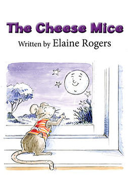 Rogers, Elaine - The Cheese Mice, ebook