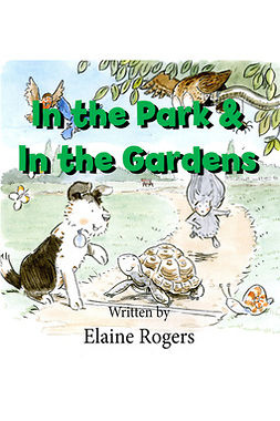 Rogers, Elaine - In the Park & In the Gardens, ebook