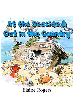 Rogers, Elaine - At the Seaside & Out in the Country, e-kirja