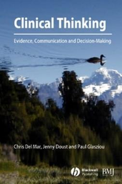Doust, Jenny - Clinical Thinking: Evidence, Communication and Decision-Making, ebook