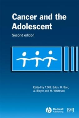 Eden, Tim - Cancer and the Adolescent, ebook