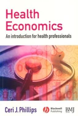 Phillips, Ceri J. - Health Economics: An Introduction for Health Professionals, e-bok