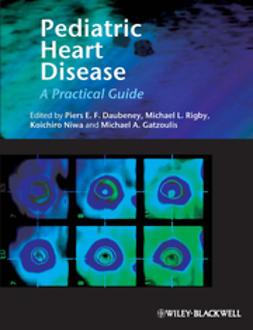 Daubeney, Piers - Pediatric Heart Disease: A Clinical Guide, ebook
